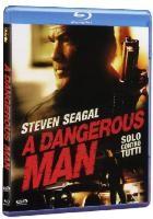 La copertina di A Dangerous Man - Solo contro tutti (blu-ray)