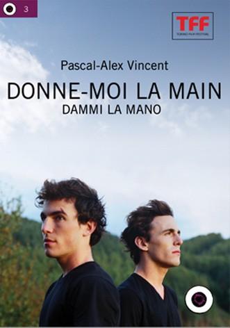 La copertina di Donne-moi la main - Dammi la mano (dvd)