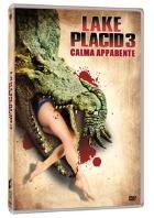 La copertina di Lake Placid 3 - Calma apparente (dvd)