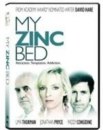 La copertina di My Zinc Bed - Ossessione d'amore (dvd)