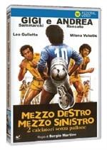 La copertina di Mezzo destro, mezzo sinistro: due calciatori senza pallone (dvd)