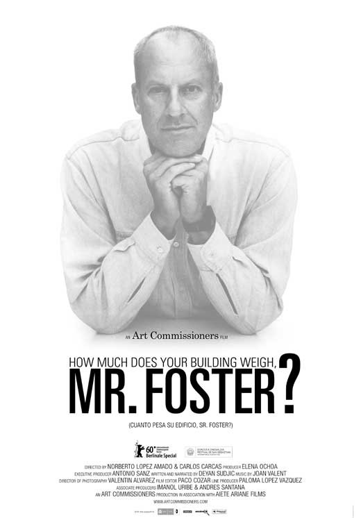 La locandina di How Much Does Your Building Weigh, Mr. Foster?