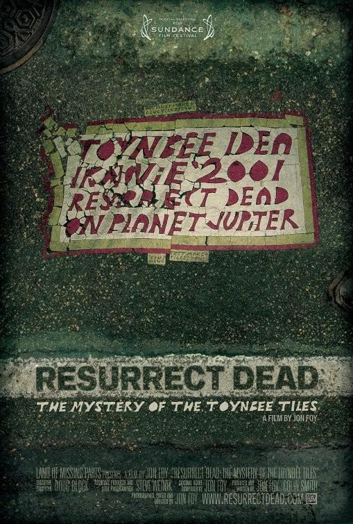 La locandina di Resurrect Dead: The Mystery of the Toynbee Tiles