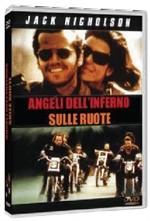 La copertina di Angeli dell'inferno sulle ruote (dvd)