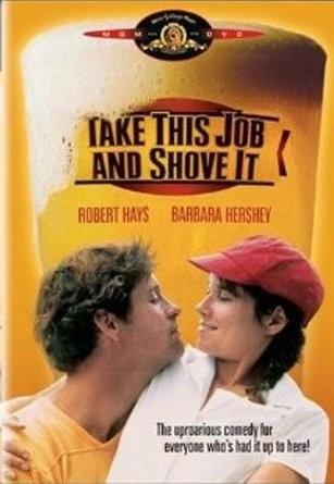 La locandina di Take This Job and Shove It