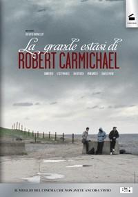 La copertina di La grande estasi di Robert Carmichael (dvd)