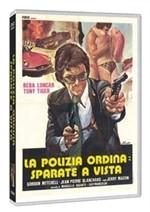 La copertina di La polizia ordina: sparate a vista (dvd)