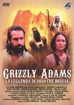 La copertina di Grizzly Adams - La leggenda di Orso che brucia (dvd)