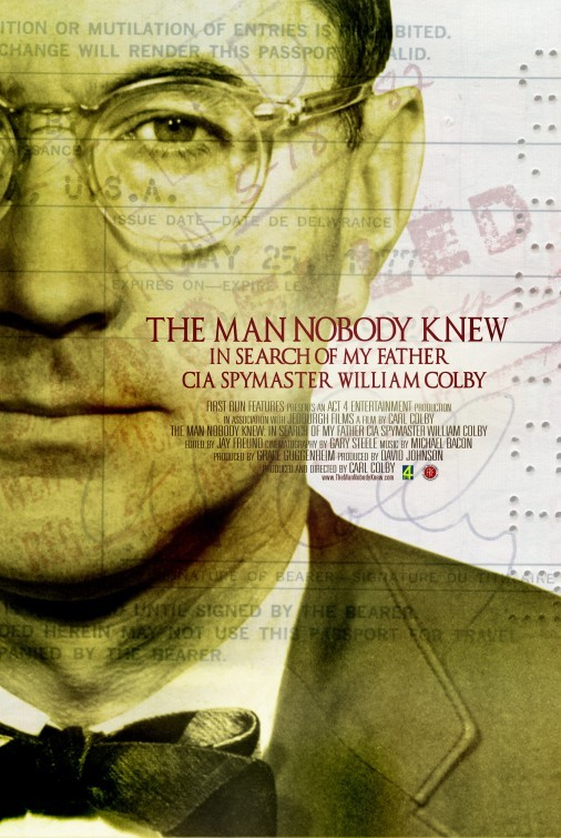 La locandina di THE MAN NOBODY KNEW: In Search of My Father, CIA Spymaster William Colby