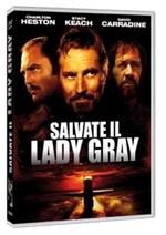 La copertina di Salvate il Lady Gray (dvd)