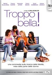 La copertina di Troppo bella! (dvd)