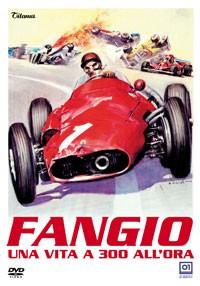 La copertina di Fangio - Una vita a 300 all'ora (dvd)