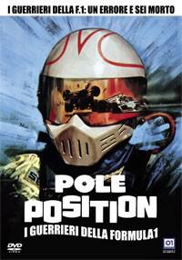 La copertina di Pole Position - I guerrieri della Formula 1 (dvd)