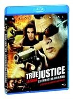 La copertina di True Justice - Guerriglia urbana (blu-ray)