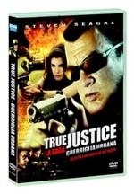 La copertina di True Justice - Guerriglia urbana (dvd)