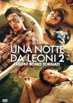 La copertina di Una notte da leoni 2 (dvd)