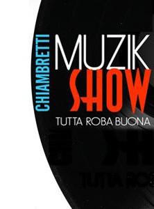 La locandina di Chiambretti Muzik Show