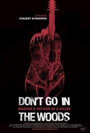 Don't Go in the Woods: la locandina del film
