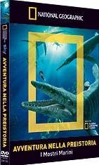 La copertina di Avventure nella preistoria - I mostri marini (dvd)