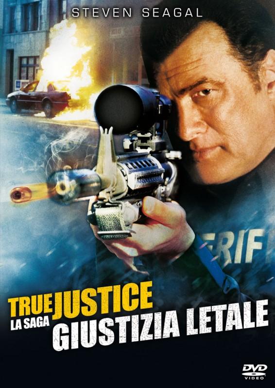La copertina di True Justice - Giustizia letale (dvd)