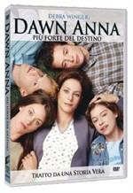 La copertina di Dawn Anna - Più forte del destino (dvd)