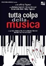 La copertina di Tutta colpa della musica (dvd)