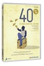 La copertina di 40% - Le mani libere del destino (dvd)