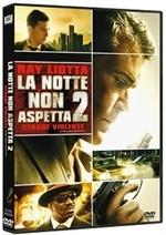 La copertina di La notte non aspetta 2 - Strade violente (dvd)