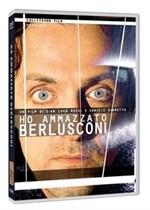 La copertina di Ho ammazzato Berlusconi (dvd)