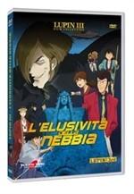 La copertina di Lupin III - L'elusività della nebbia (dvd)