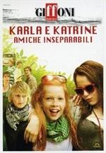 La copertina di Karla e Katrine - Amiche inseparabili (dvd)