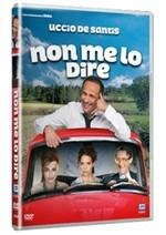 La copertina di Non me lo dire (dvd)