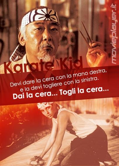 'Dai la cera togli la cera' Karate Kid - la nostra eCard: condividi sui social le immagini e frasi dei tuoi film e attori preferiti!