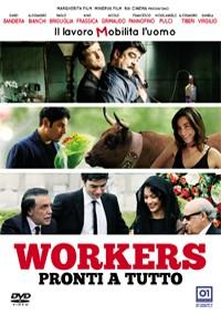 La copertina di Workers - Pronti a tutto (dvd)