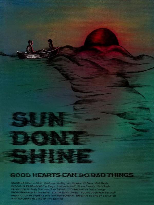 Sun Don't Shine: la locandina