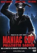 La copertina di Maniac Cop - Poliziotto sadico (dvd)