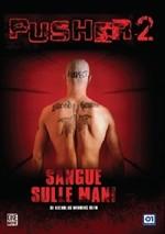 La copertina di Pusher II - Sangue sulle mie mani (dvd)