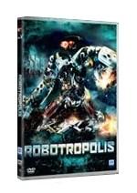 La copertina di Robotropolis (dvd)