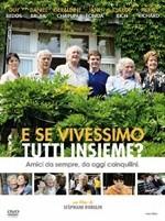 La copertina di E se vivessimo tutti insieme? (dvd)