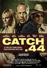 La copertina di Catch .44 (dvd)