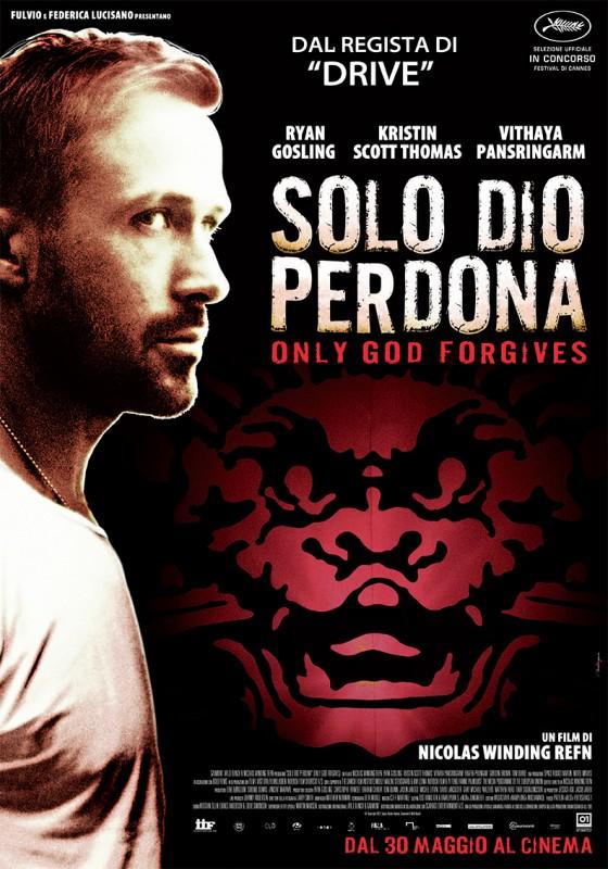Solo Dio Perdona: la locandina italiana del film