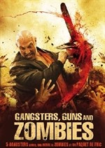 La copertina di Gangsters, Guns and Zombies (dvd)