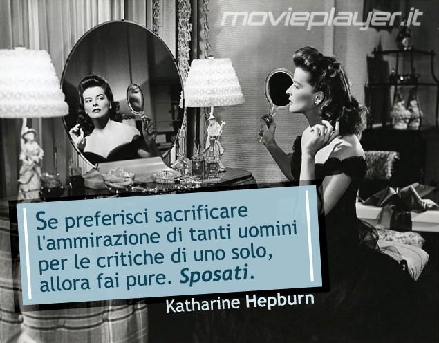 Katharine Hepburn - la nostra e-card da condividere sui social network, con una frase dell'attrice
