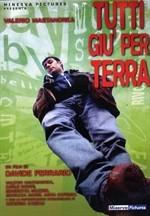 La copertina di Tutti giù per terra (dvd)