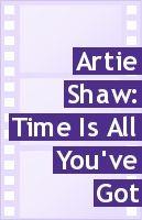 Artie Shaw: Time Is All You've Got: la locandina del film
