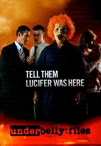 Underbelly Files: Tell Them Lucifer Was Here: la locandina del film
