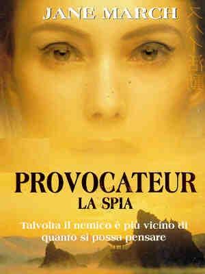 Provocateur - La spia: la locandina del film