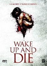 La copertina di Wake up and die (dvd)