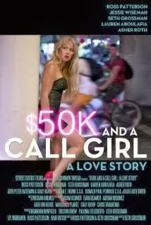 $50K and a Call Girl: A Love Story: la locandina del film