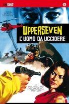 La copertina di Upperseven, l'uomo da uccidere (dvd)